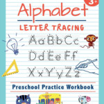 Alphabet Letter Tracing Preschool Practice Workbook: Learn To Trace Letters  And Sight Words Essential Reading And Writing Book For Pre K, Kindergarten with regard to Tracing Letters And Numbers Books