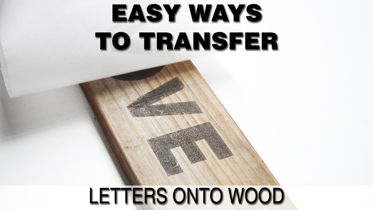 Print Onto Wood Or Easy Ways To Transfer Words Onto Wood for Tracing Letters Onto Wood