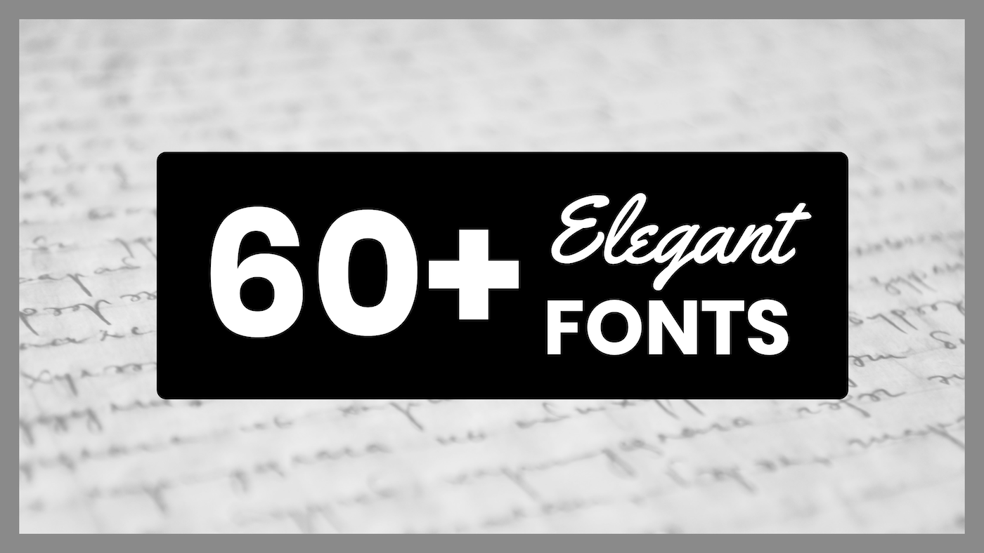60+ Free Elegant Fonts To Instantly Class Up Your Designs