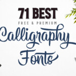 71 Of The Best Calligraphy Fonts (Free & Premium