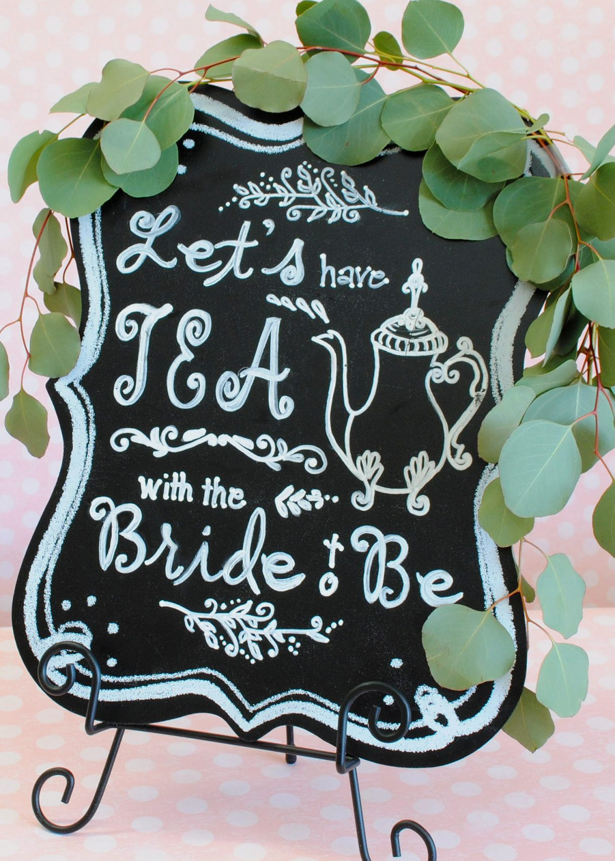 Diy Chalkboard Sign: Let's Have Tea With The Bride-To-Be