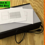 How To Build A Diy Tracing Light Box (With Images) | Light