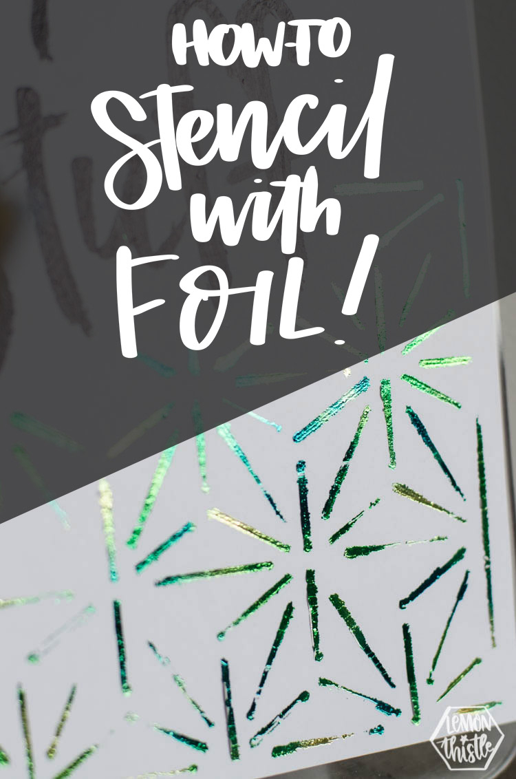 How To Trace And Stencil With Foil - Lemon Thistle
