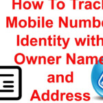 How To Track Mobile Number Identity With Owner Name And Address