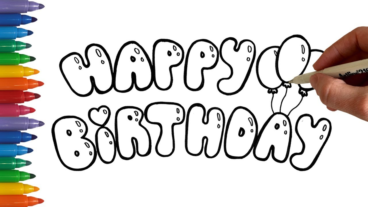 How To Write Happy Birthday In Bubble Balloon Letters Coloring Page | Learn  To Draw | Learn To Color