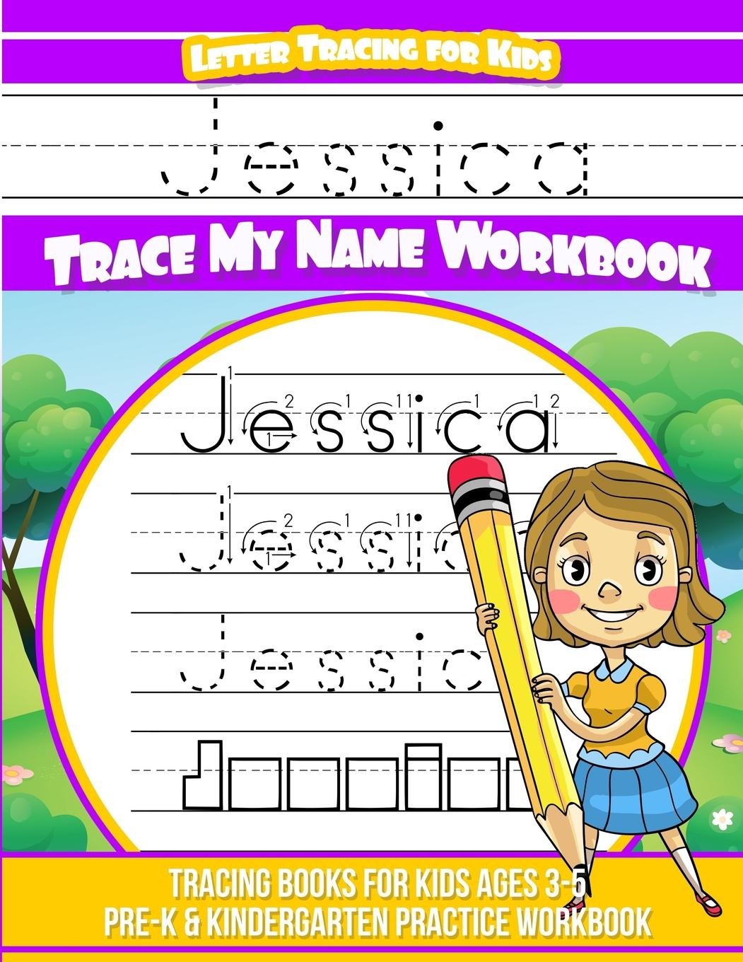 Jessica Letter Tracing For Kids Trace My Name Workbook : Tracing Books For  Kids Ages 3 - 5 Pre-K & Kindergarten Practice Workbook - Walmart