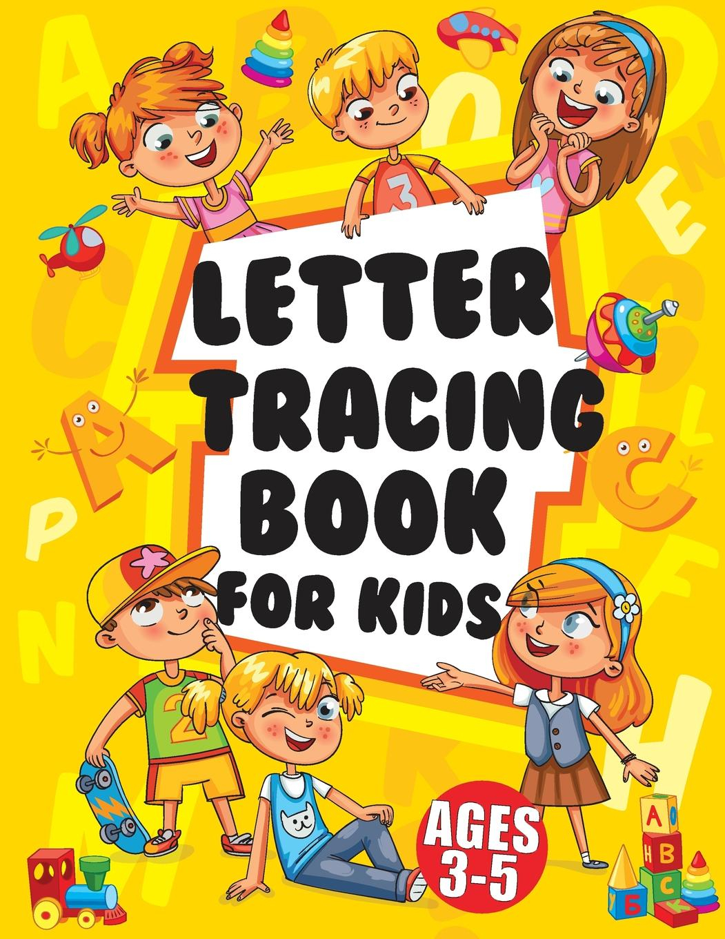 Letter Tracing Books For Kids Ages 3-5 : Large Print Trace Letters (Book  Size 8.5X11 Inches) - Trace Letters Of The Alphabet Practicing With (Kids