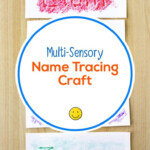Multi-Sensory Name Tracing Craft: 5 Ways To Play & Learn