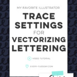 My Favorite Illustrator Trace Settings To Vectorize