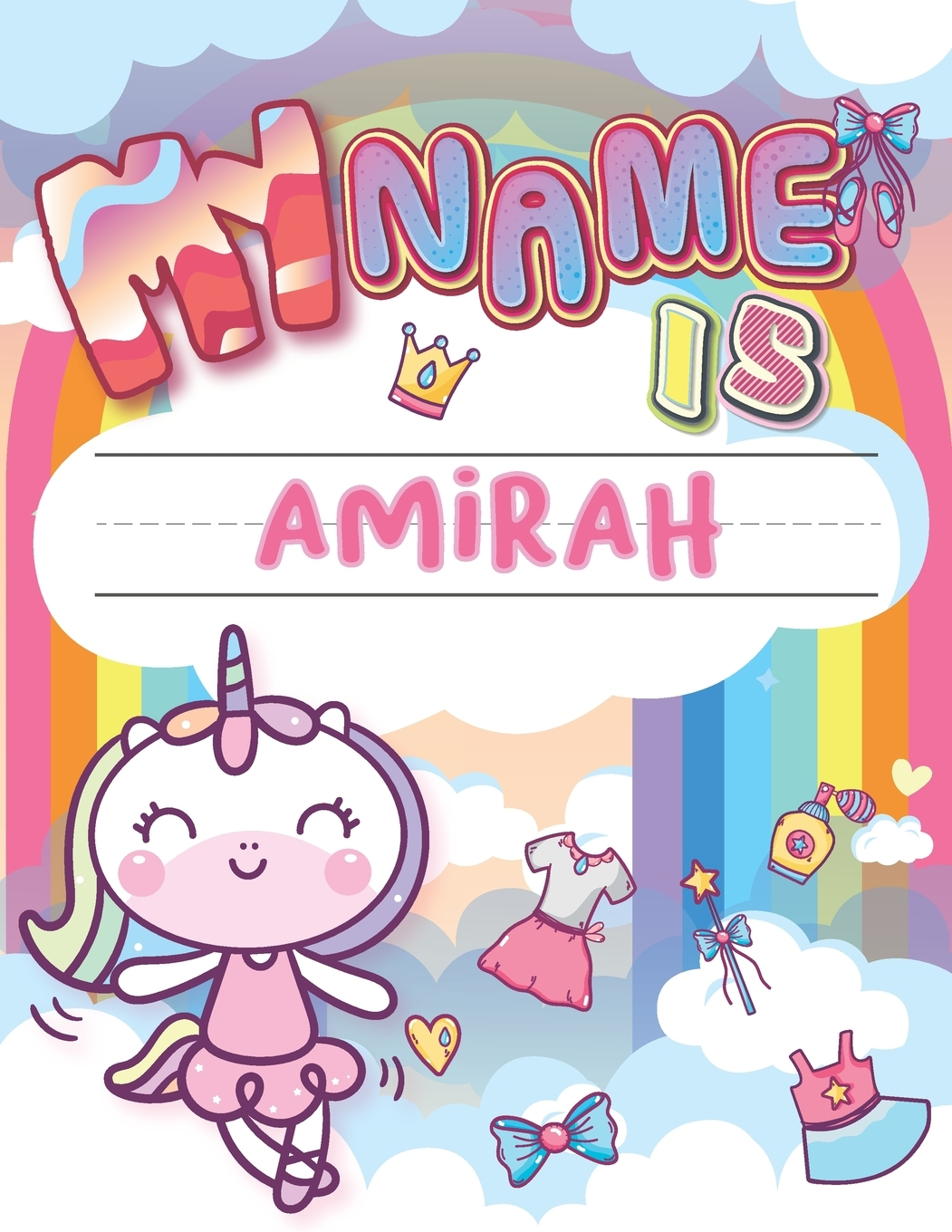 My Name Is Amirah : Personalized Primary Tracing Book / Learning How To  Write Their Name / Practice Paper Designed For Kids In Preschool And