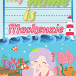 My Name Is Mackenzie : Personalized Primary Tracing Book / Learning How To  Write Their Name / Practice Paper Designed For Kids In Preschool And