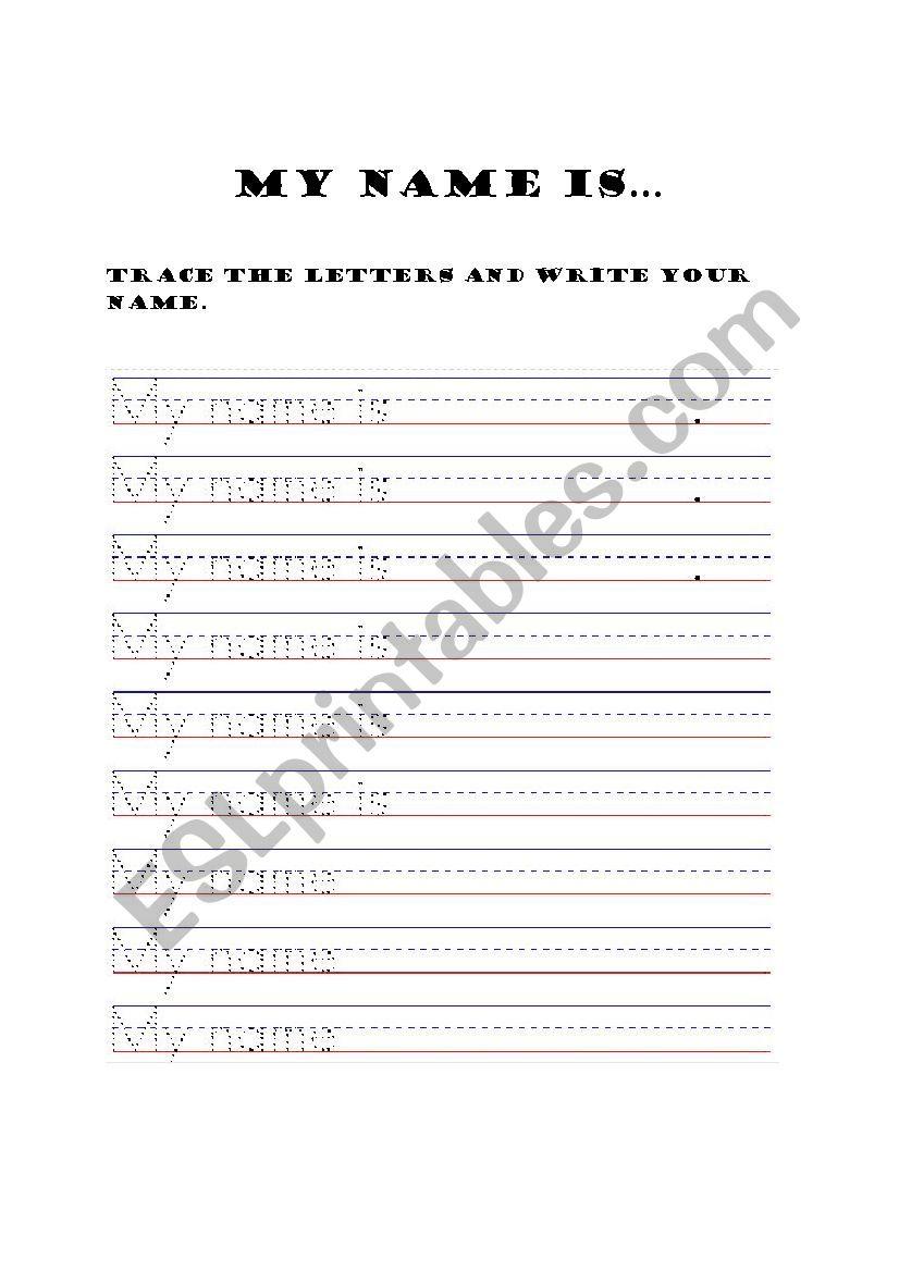 """My Name Is"""" Tracing - Esl Worksheetkytyrx"""