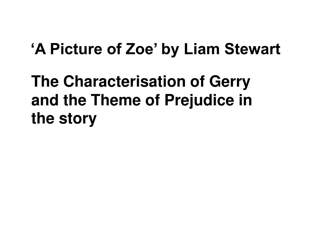 Ppt - 'a Picture Of Zoe'liam Stewart Powerpoint