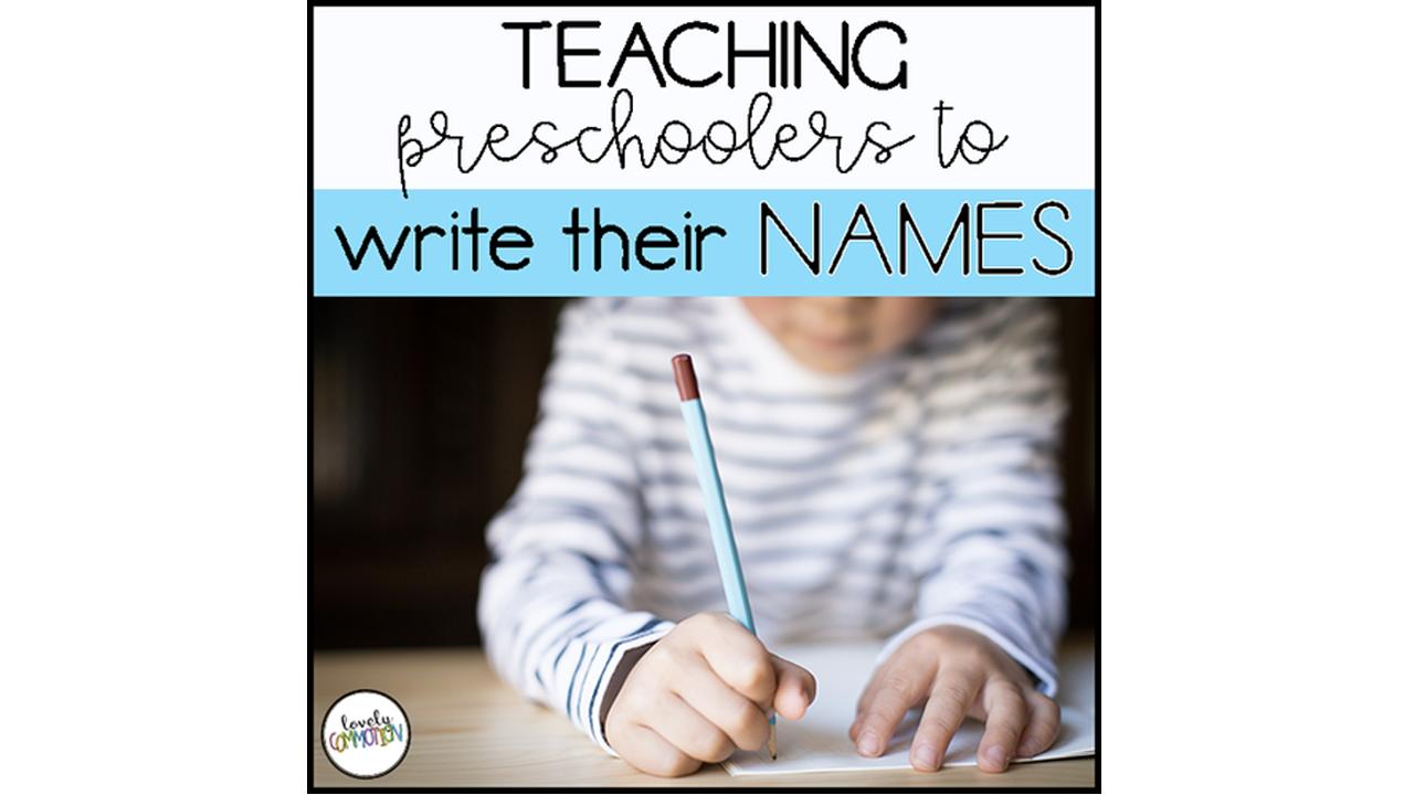 Teaching Preschoolers To Write Their Names