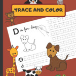 Trace And Color: Animal Letter Tracing Book - Alphabet - A Cute Kids  Workbook For Kindergarten And Preschool (Ages 3-6) - Fun Animal Coloring  Book -