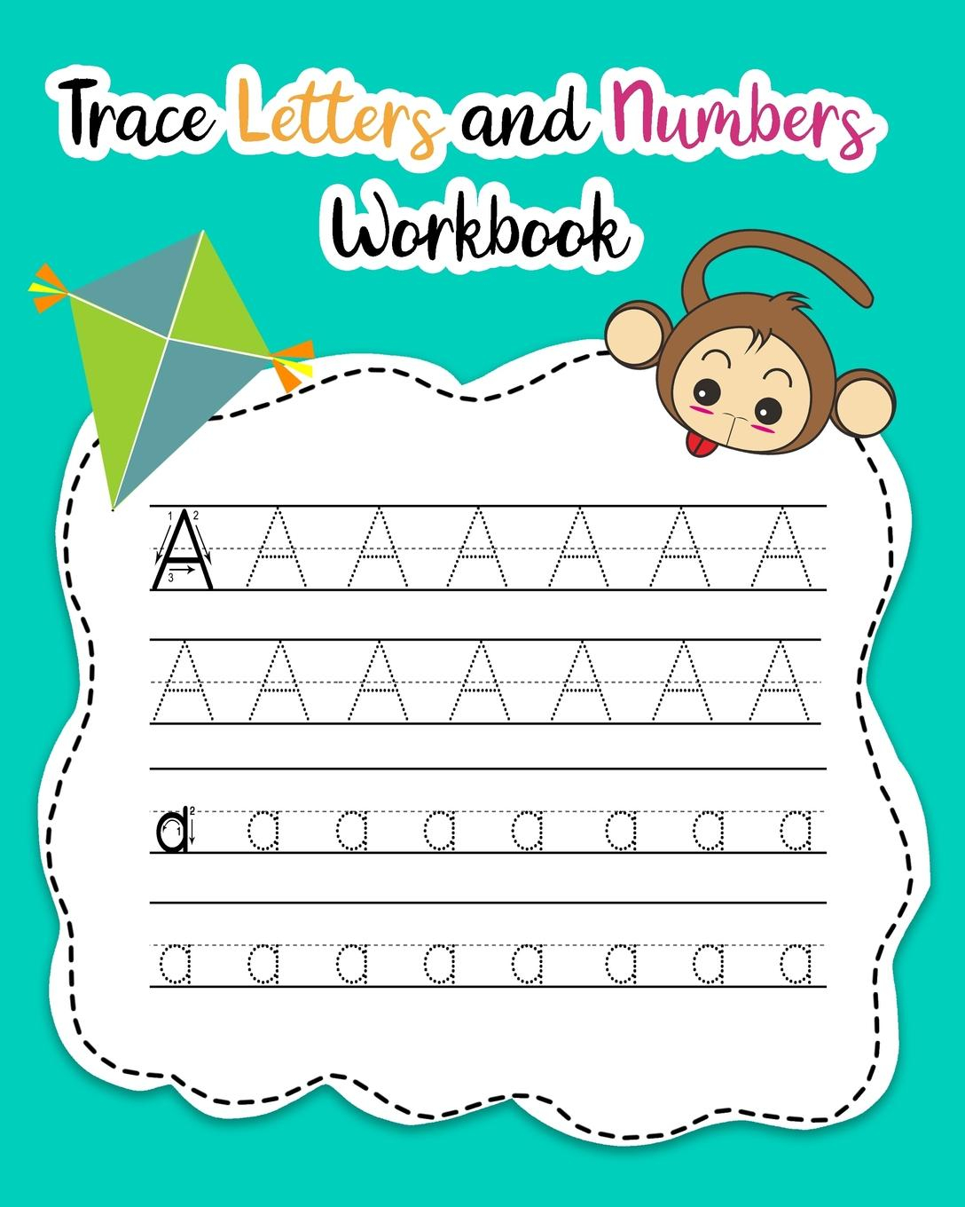 Trace Letters And Numbers Workbook: Trace Letters And Numbers Workbook:  Learn How To Write Alphabet Upper And Lower Case And Numbers (Paperback) -