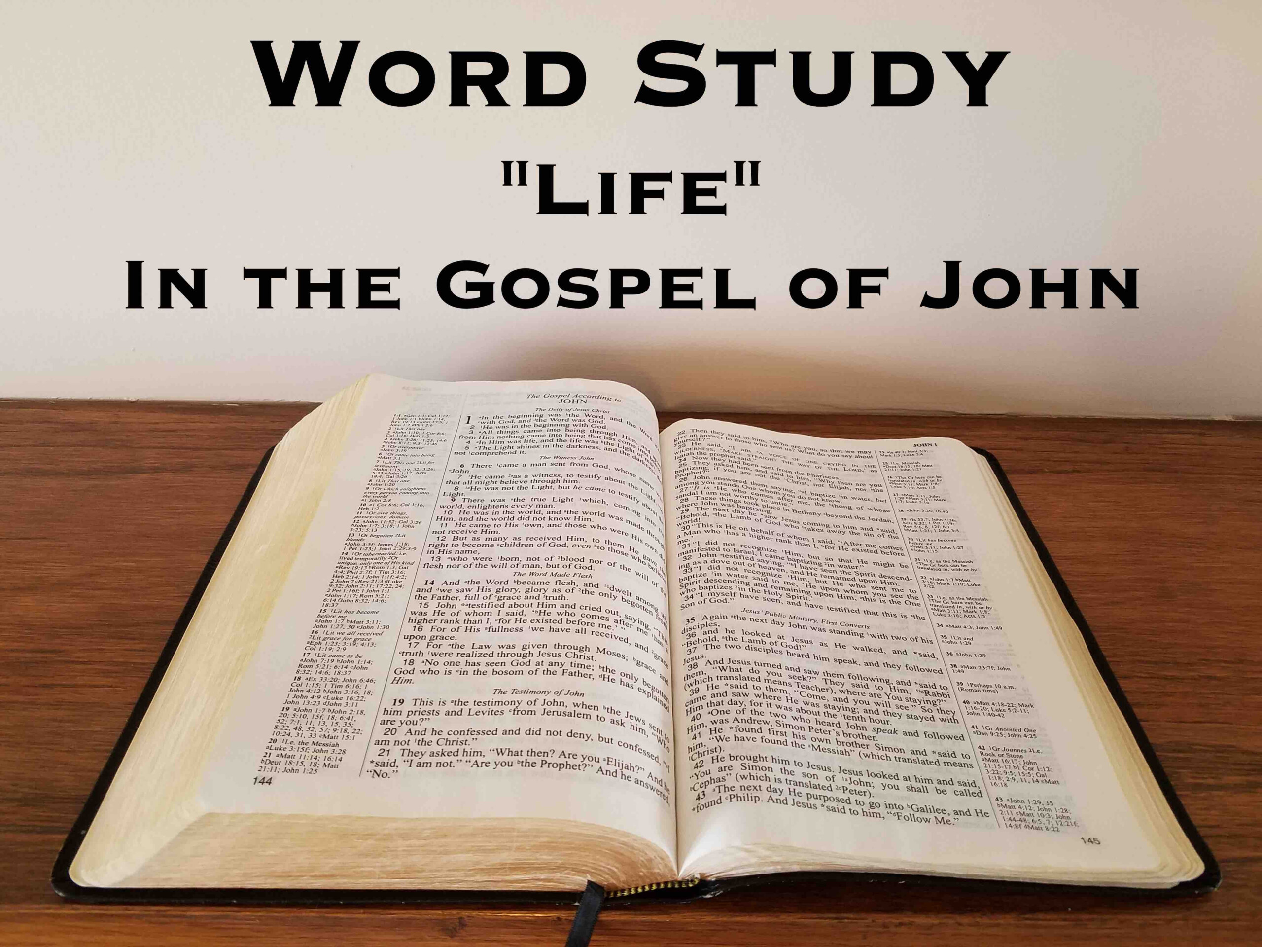"Word Study: ""life"" In The Gospel Of John (Eternal Life Is"