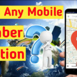 How To Trace Mobile Number Location | Mobile Number Current Location  Tracker With Gps Tracking