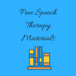 Free Speech Therapy Materials Speech And Language Kids